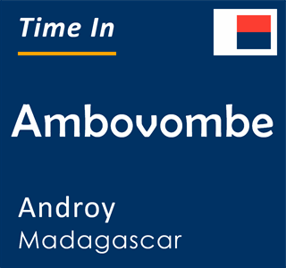 Current time in Ambovombe, Androy, Madagascar