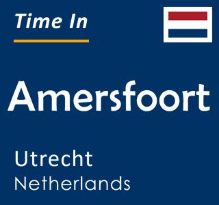Current time in Amersfoort, Utrecht, Netherlands