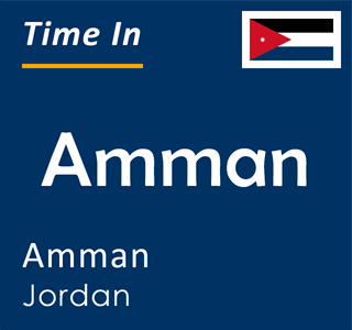Current time in Amman, Amman, Jordan