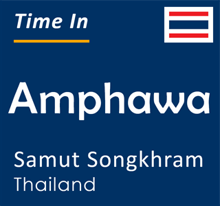 Current time in Amphawa, Samut Songkhram, Thailand