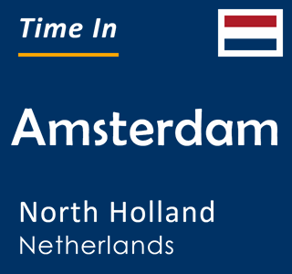 Current time in Amsterdam, North Holland, Netherlands
