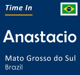 Current time in Anastacio, Mato Grosso do Sul, Brazil