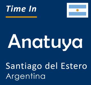 Current time in Anatuya, Santiago del Estero, Argentina