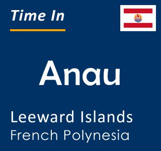 Current time in Anau, Leeward Islands, French Polynesia