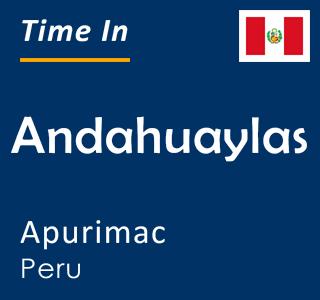 Current time in Andahuaylas, Apurimac, Peru