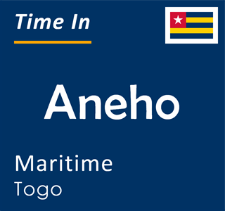 Current time in Aneho, Maritime, Togo