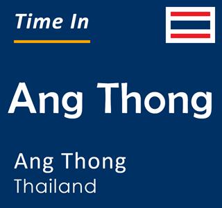 Current time in Ang Thong, Ang Thong, Thailand