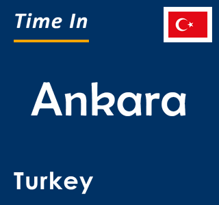 Current time in Ankara, Turkey