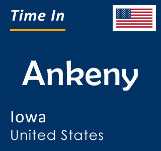 Current time in Ankeny, Iowa, United States