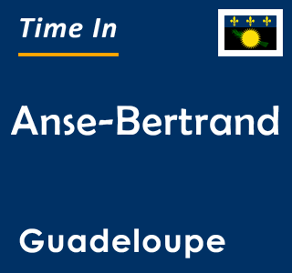 Current time in Anse-Bertrand, Guadeloupe