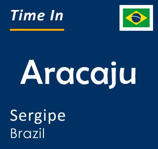 Current time in Aracaju, Sergipe, Brazil
