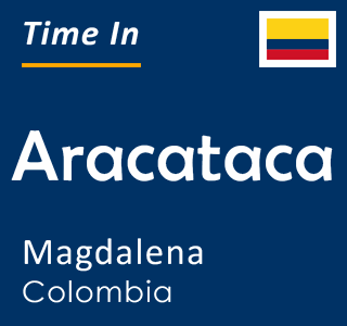 Current time in Aracataca, Magdalena, Colombia
