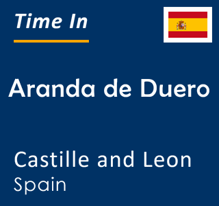 Current time in Aranda de Duero, Castille and Leon, Spain