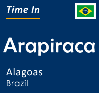 Current time in Arapiraca, Alagoas, Brazil
