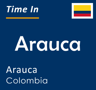 Current time in Arauca, Arauca, Colombia