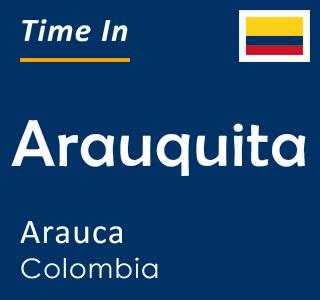 Current time in Arauquita, Arauca, Colombia
