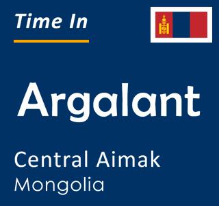 Current time in Argalant, Central Aimak, Mongolia