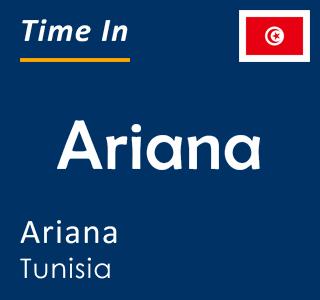 Current time in Ariana, Ariana, Tunisia