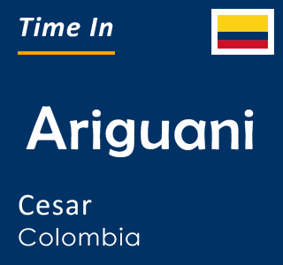 Current time in Ariguani, Cesar, Colombia