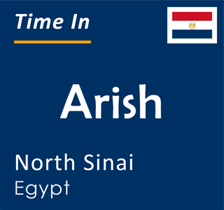 Current time in Arish, North Sinai, Egypt