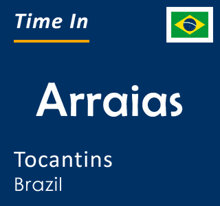 Current time in Arraias, Tocantins, Brazil