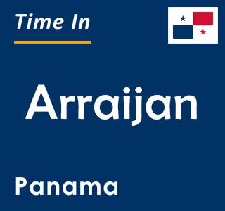 Current time in Arraijan, Panama