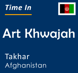 Current time in Art Khwajah, Takhar, Afghanistan