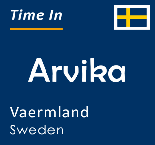 Current time in Arvika, Vaermland, Sweden