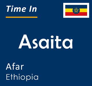 Current time in Asaita, Afar, Ethiopia