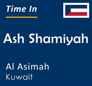 Current time in Ash Shamiyah, Al Asimah, Kuwait