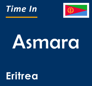 Current time in Asmara, Eritrea