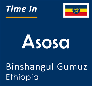 Current time in Asosa, Binshangul Gumuz, Ethiopia