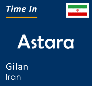 Current time in Astara, Gilan, Iran