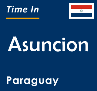 Current time in Asuncion, Paraguay