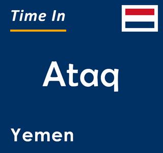 Current time in Ataq, Yemen