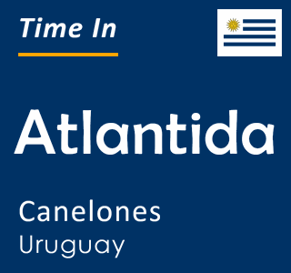 Current time in Atlantida, Canelones, Uruguay