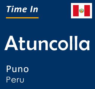 Current time in Atuncolla, Puno, Peru