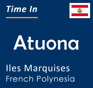 Current time in Atuona, Iles Marquises, French Polynesia