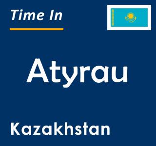 Current time in Atyrau, Kazakhstan