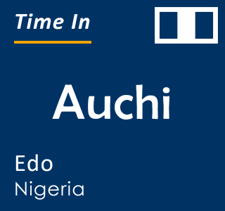 Current time in Auchi, Edo, Nigeria
