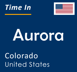 Current time in Aurora, Colorado, United States