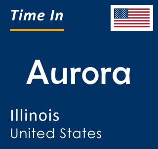 Current time in Aurora, Illinois, United States