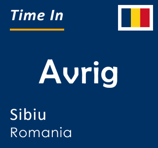 Current time in Avrig, Sibiu, Romania