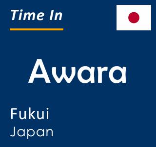 Current time in Awara, Fukui, Japan