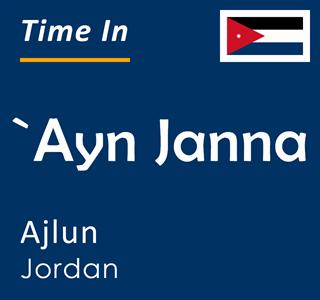 Current time in `Ayn Janna, Ajlun, Jordan