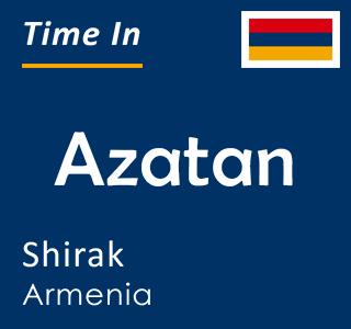 Current time in Azatan, Shirak, Armenia
