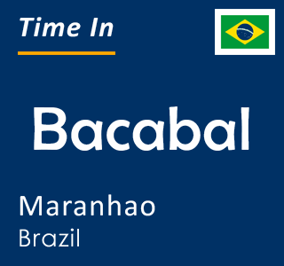 Current time in Bacabal, Maranhao, Brazil