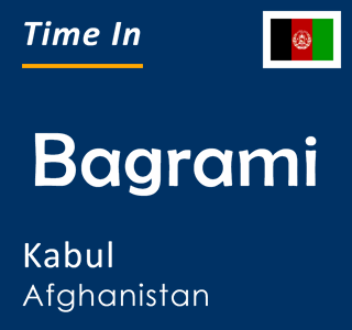 Current time in Bagrami, Kabul, Afghanistan