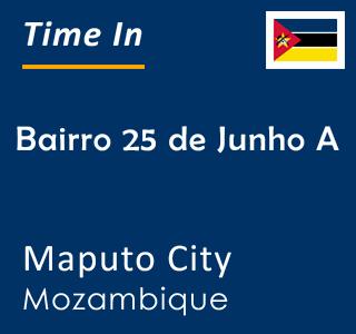 Current time in Bairro 25 de Junho A, Maputo City, Mozambique