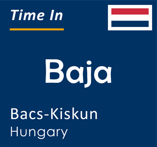 Current time in Baja, Bacs-Kiskun, Hungary